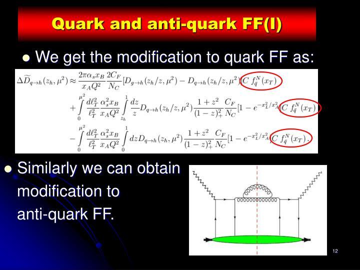 Quark and anti-quark FF(I)