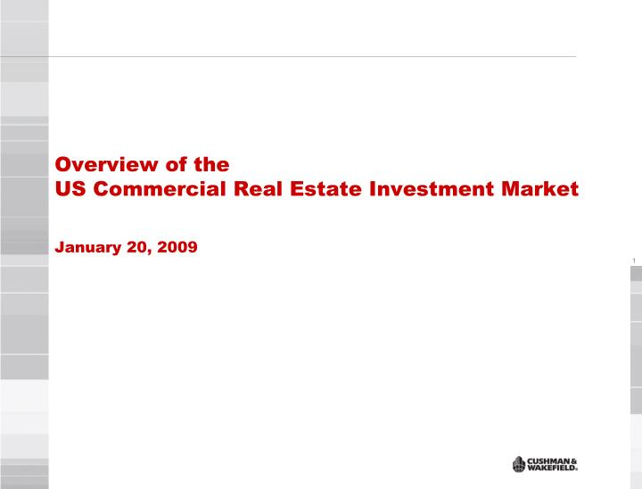 overview of the us commercial real estate investment market january 20 2009 n.