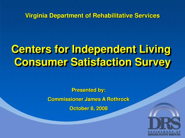 centers for independent living consumer satisfaction survey n.