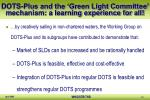 dots plus and the green light committee mechanism a learning experience for all