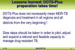 lessons learned dots plus preparation takes time