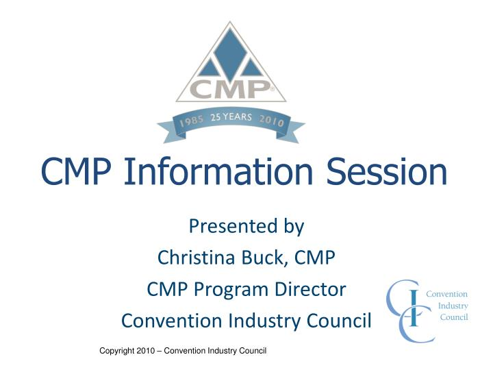 presented by christina buck cmp cmp program director convention industry council n.