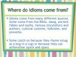 where do idioms come from