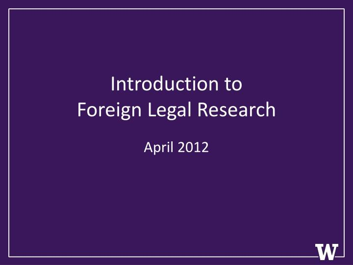 Introduction to foreign legal research