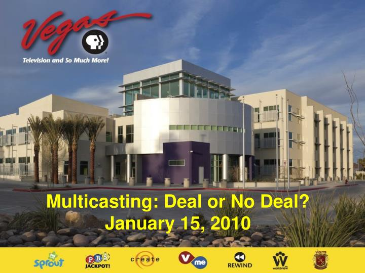 Multicasting: Deal or No Deal?
