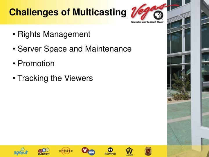 Challenges of Multicasting