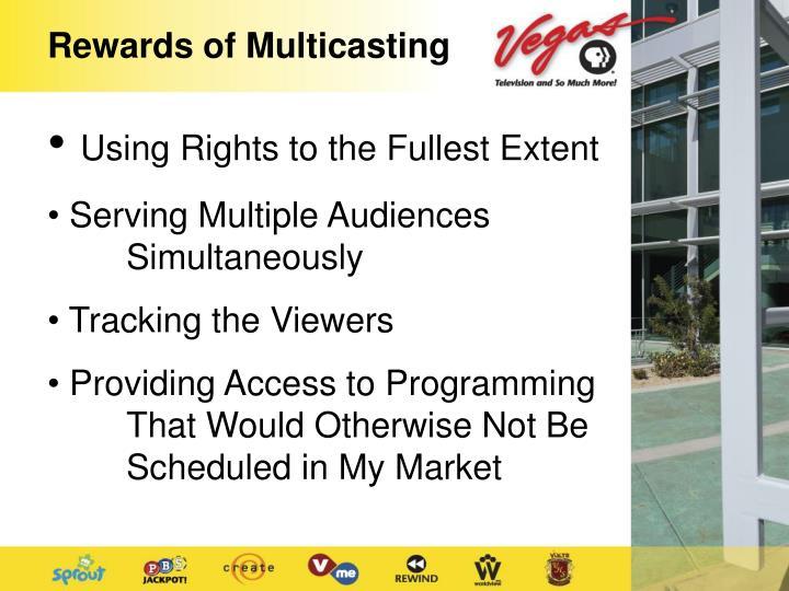 Rewards of Multicasting