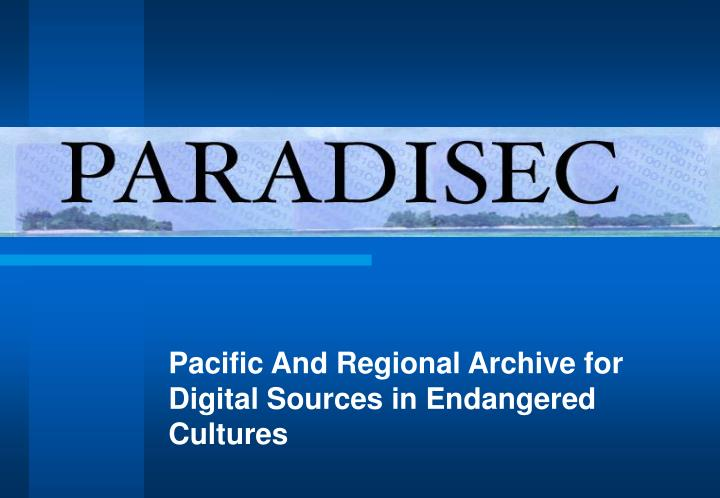 pacific and regional archive for digital sources in endangered cultures n.