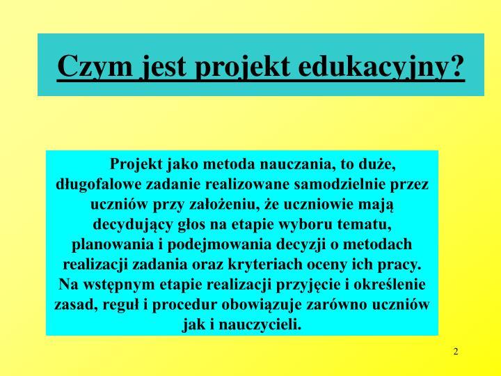 Czym jest projekt edukacyjny