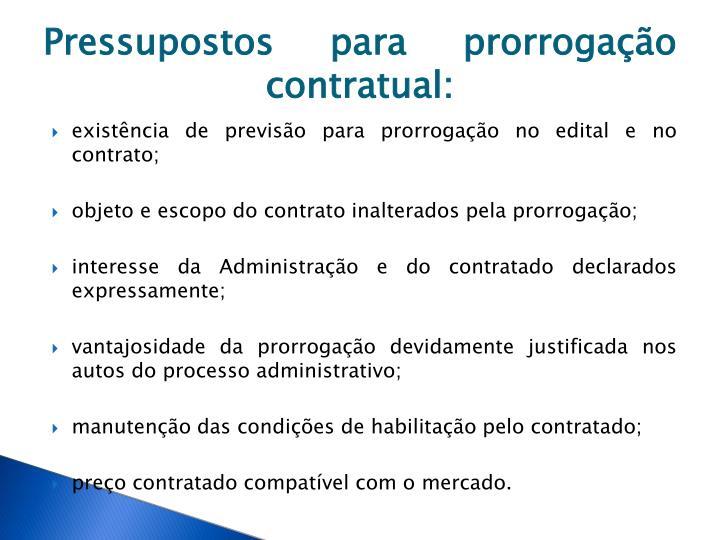 Pressupostos para prorrogação contratual: