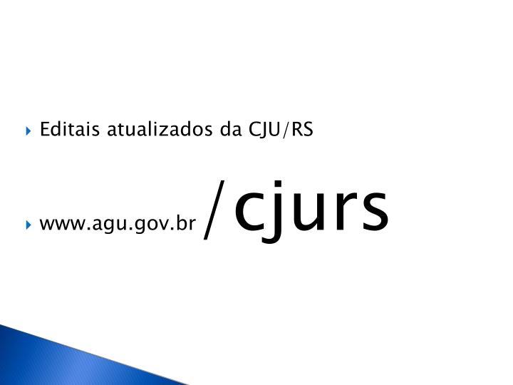 Editais atualizados da CJU/RS