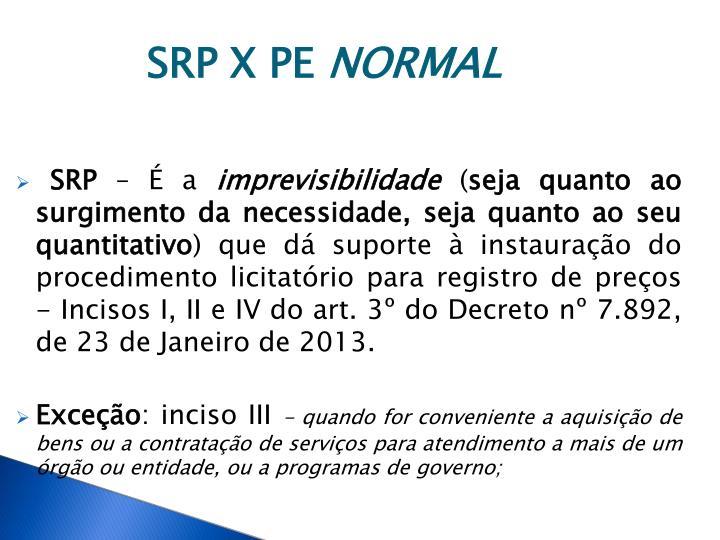 SRP X PE