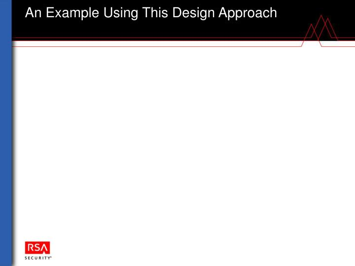 An Example Using This Design Approach
