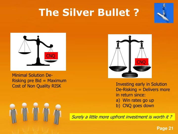 The Silver Bullet ?
