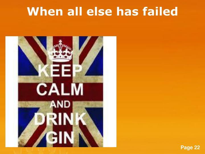 When all else has failed