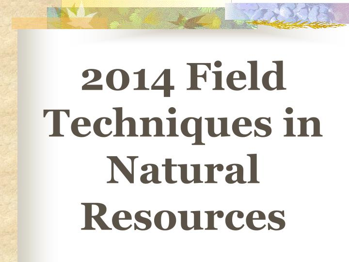 2014 Field Techniques in Natural Resources