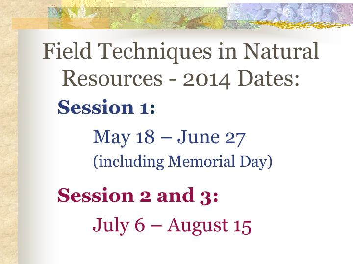 Field Techniques in Natural Resources - 2014 Dates