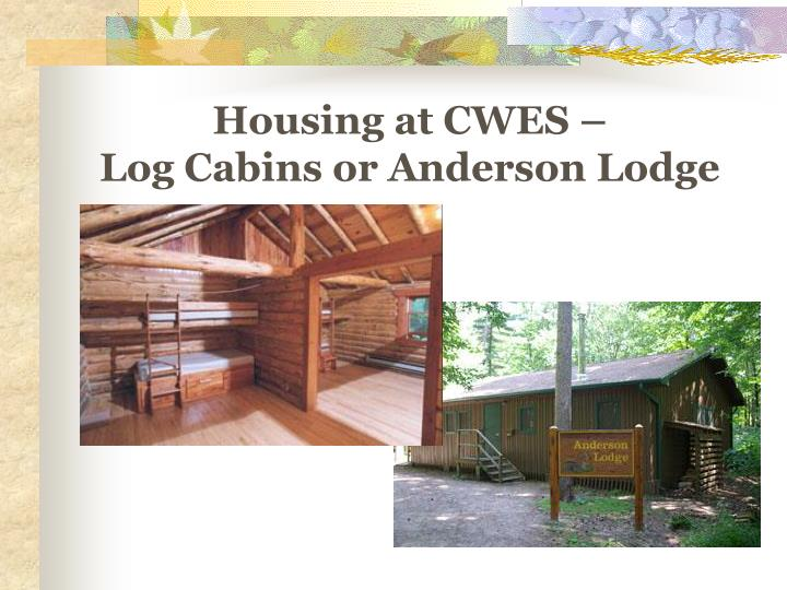 Housing at CWES –