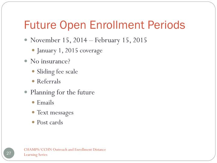 Future Open Enrollment Periods