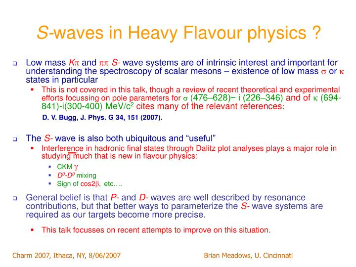 S waves in heavy flavour physics