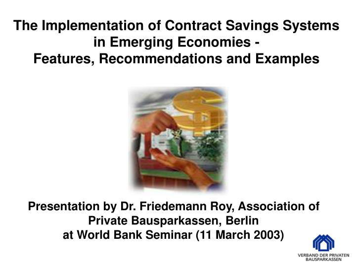 The Implementation of Contract Savings Systems in Emerging Economies -