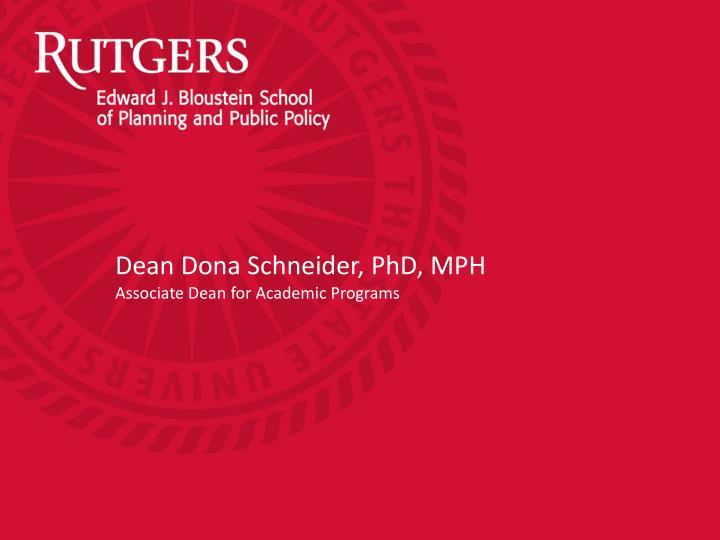 Dean Dona Schneider, PhD, MPH