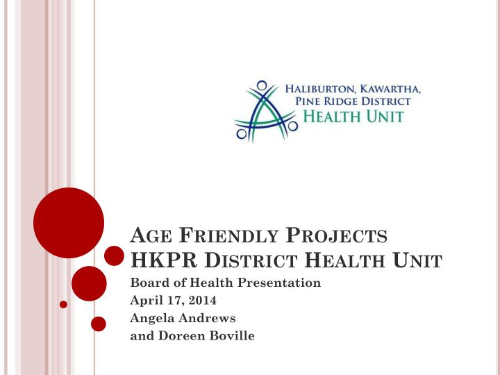 age friendly projects hkpr district health unit n.
