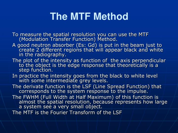 The MTF Method