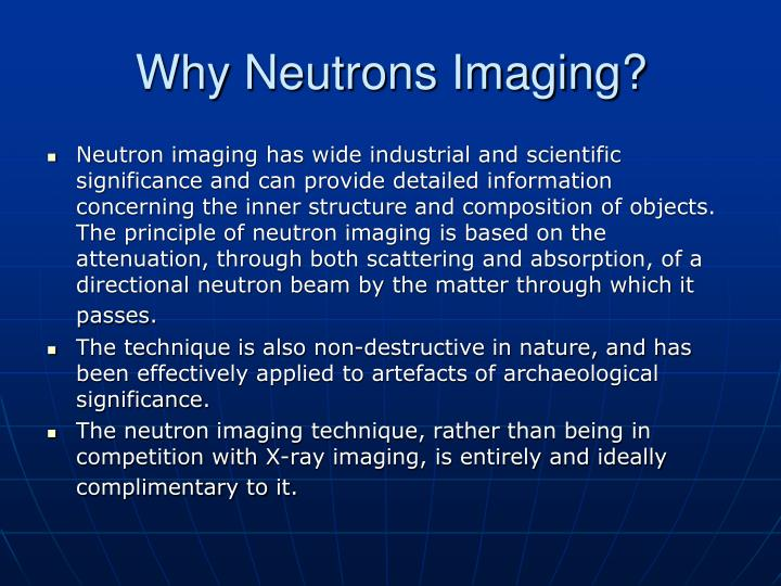 Why neutrons imaging
