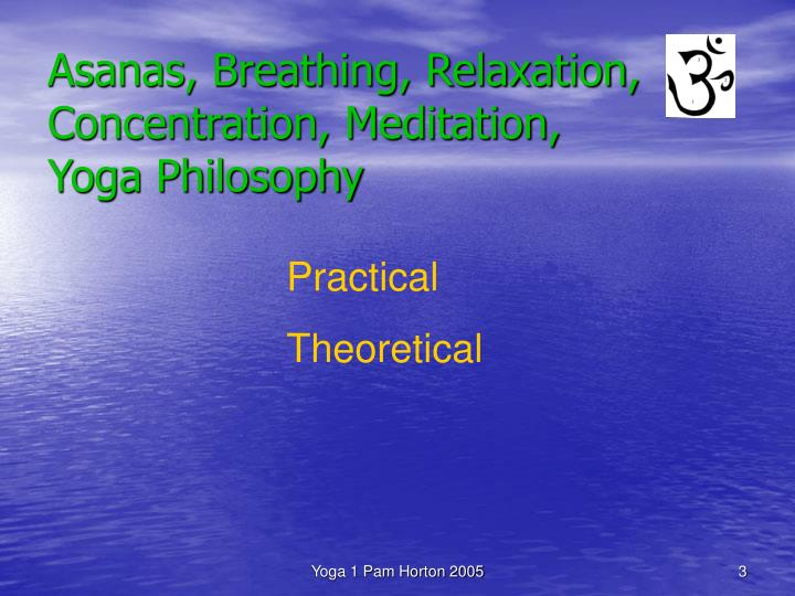 Asanas breathing relaxation concentration meditation yoga philosophy