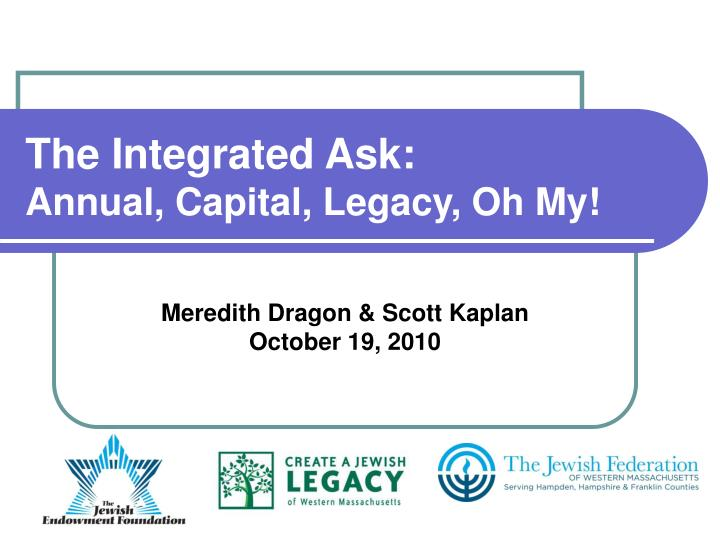 The integrated ask annual capital legacy oh my