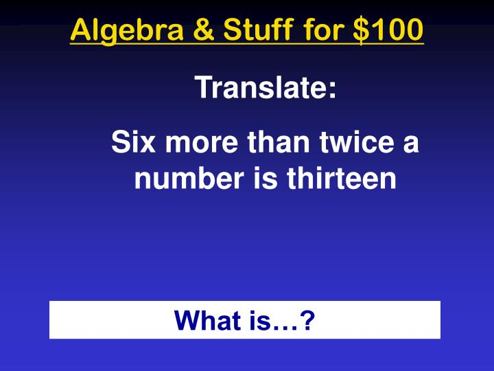 Algebra & Stuff for $100