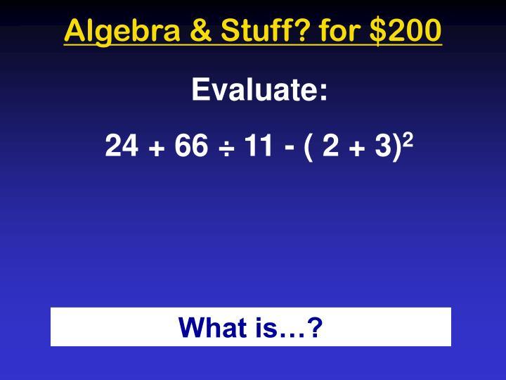 Algebra & Stuff? for $200