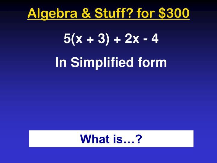 Algebra & Stuff? for $300