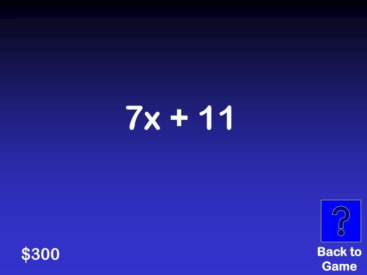 7x + 11