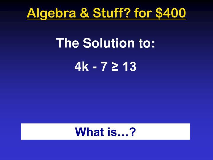 Algebra & Stuff? for $400