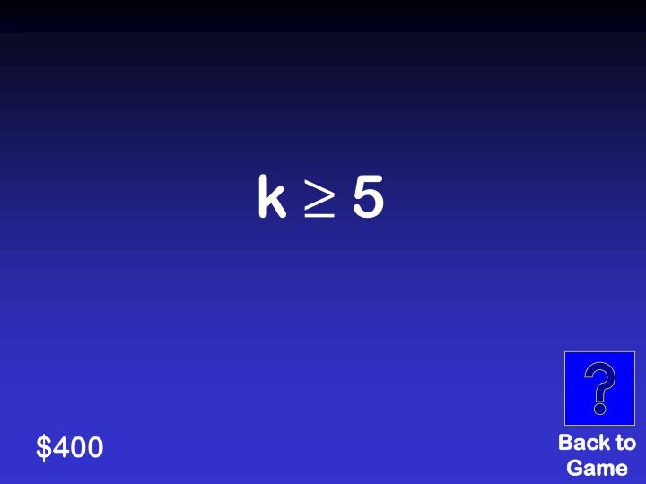 k ≥ 5