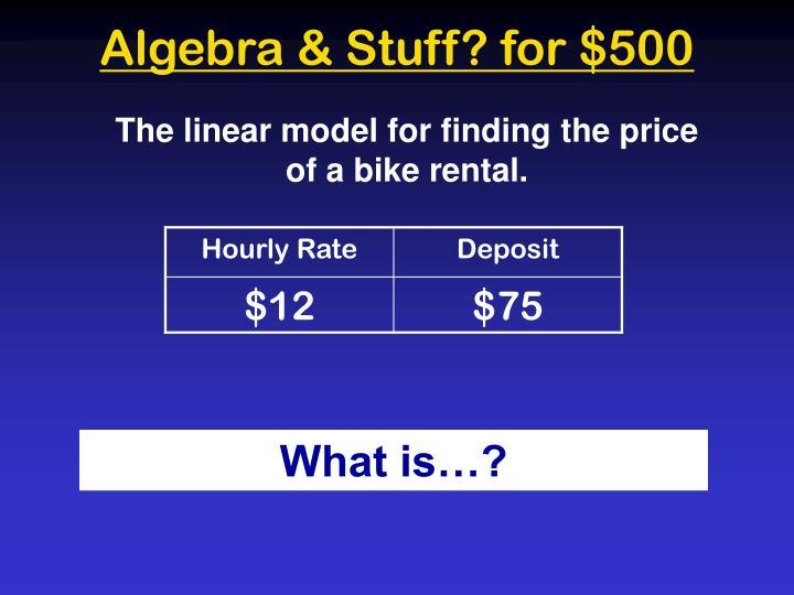 Algebra & Stuff? for $500