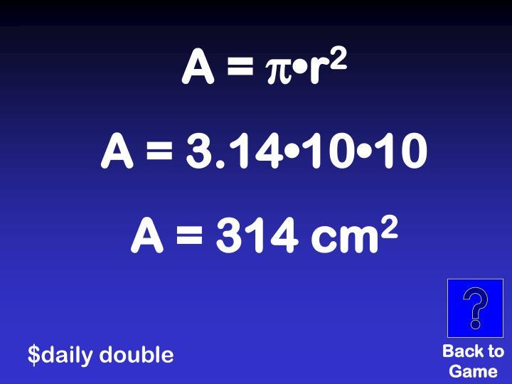 A = π•r