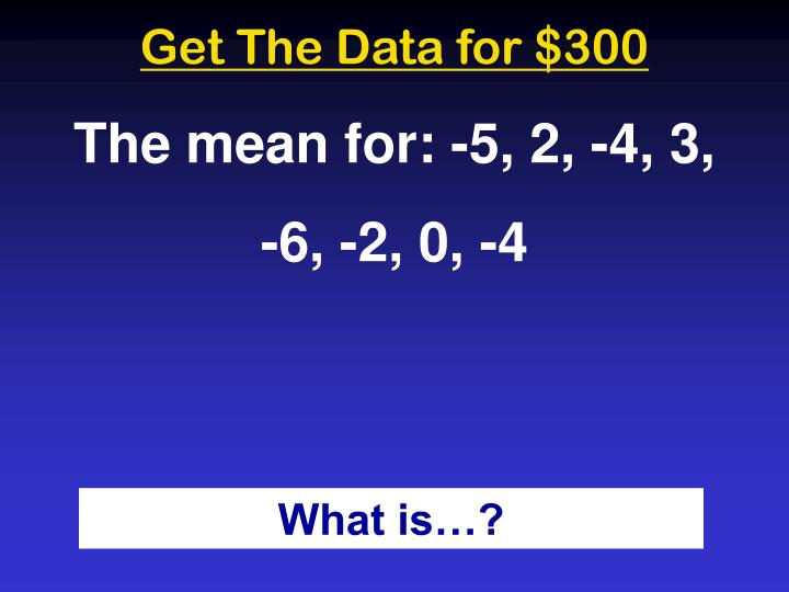Get The Data for $300