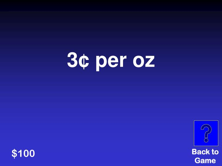 3¢ per oz
