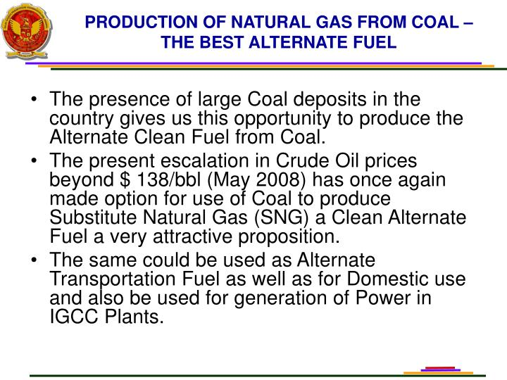 PRODUCTION OF NATURAL GAS FROM COAL –