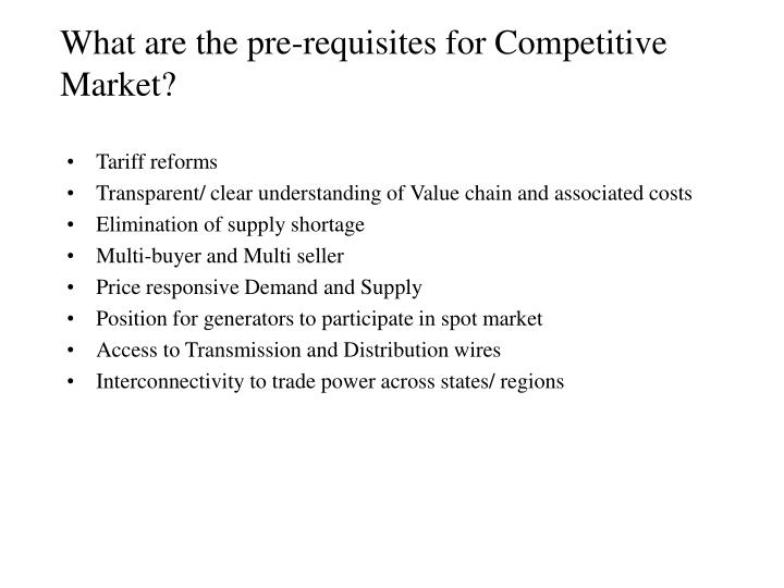 What are the pre-requisites for Competitive Market?