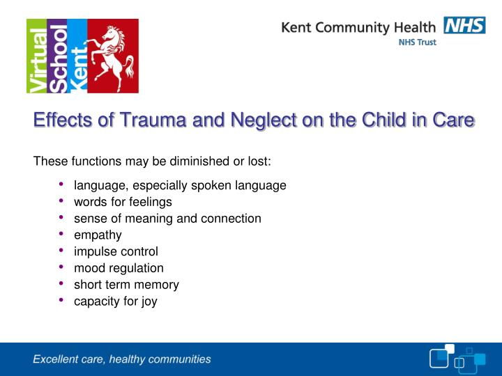 Effects of trauma and neglect on the child in care