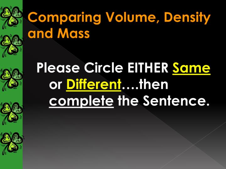 Comparing Volume, Density and Mass