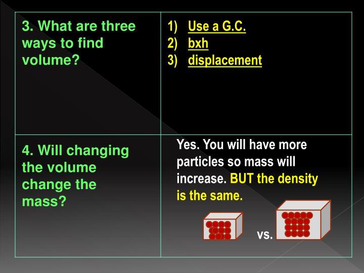 3. What are three ways to find volume?