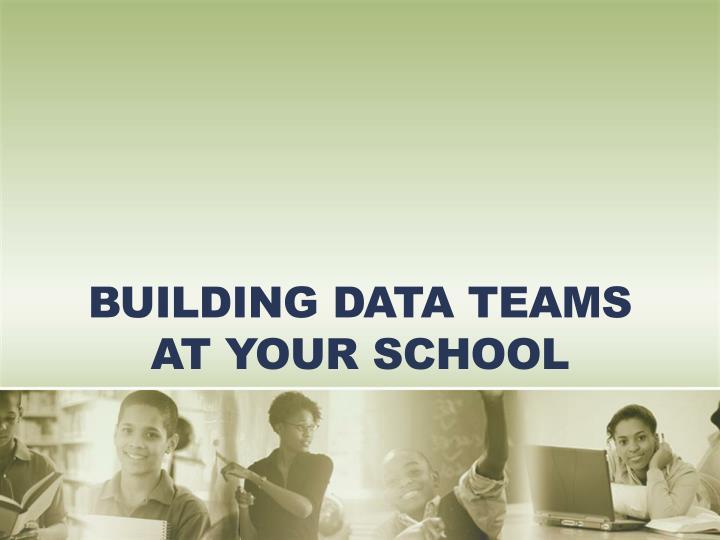 Building Data Teams at Your School