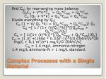 complex processes with a single material2