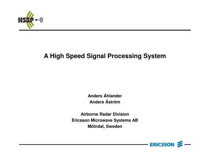 a high speed signal processing system n.