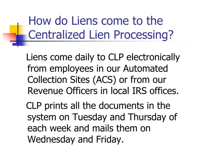 How do Liens come to the Centralized Lien Processing?